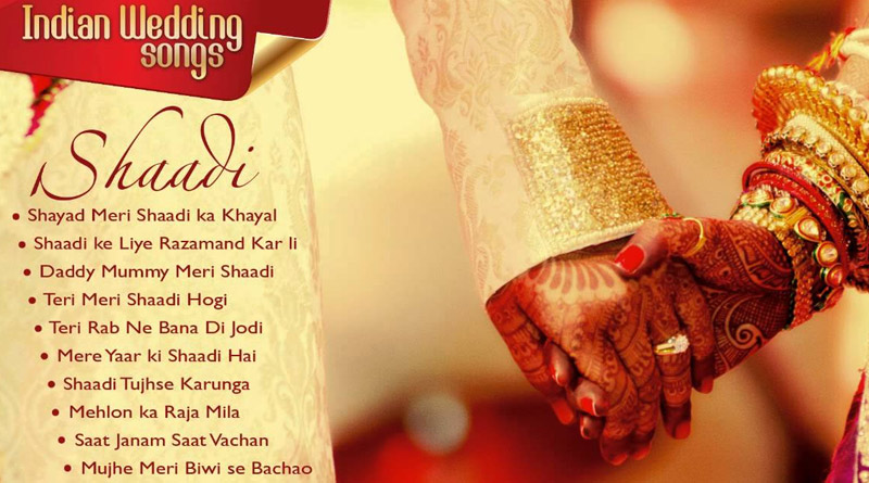 List Of Most Popular Indian Wedding Songs